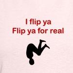 Flip Ya For Real