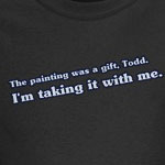 The Painting Was A Gift Todd.