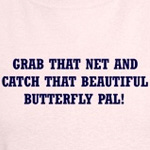 Catch that beautiful butterfly