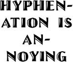 Hyphenation Is Annoying