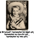 A Brother - Someone to Tell On!