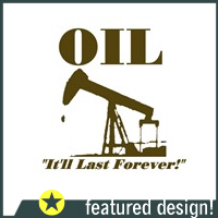 Oil It'll Last Forever