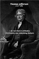 Thomas Jefferson: Orthodox Christianity Fallacy