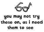 i need my glasses