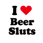 I love beer sluts