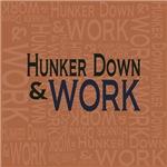 Hunker Down Work