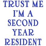 Trust Me I'm a Second Year Resident