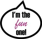 I'm the fun one!