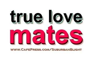 True Love Mates