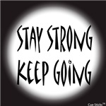 Stay Strong Keep Going