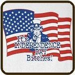 It's Independence Day Bitches!