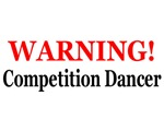 WARNING! Competition Dancer
