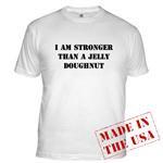 I am Stronger than a Jelly Doughnut