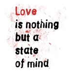 Love is a State of Mind