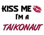 Kiss Me I'm a TAIKONAUT