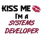 Kiss Me I'm a SYSTEMS DEVELOPER