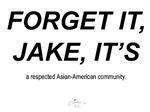 Forget It Jake ,,,