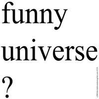 223.funny universe..?