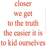 337. closer we get to the truth...