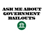 Government Bailouts - Ask Me