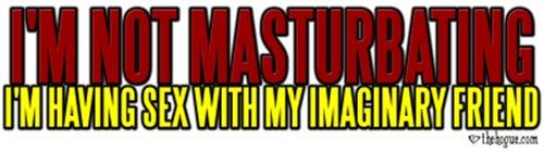 I'm Not Masturbating
