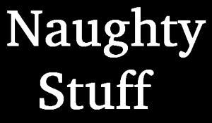 Naughty Stuff