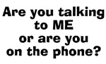Talking To Me Or On The Phone?