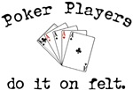 Poker - Do it on felt