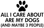 All I Care About Are My Dogs Saying