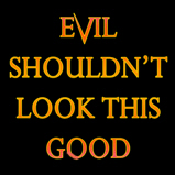 Evil shouldn't look this good