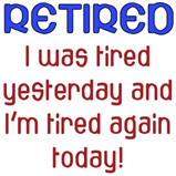 Retired & Tired