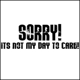 Sorry, it's not my day..