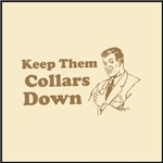 Keep Them Collars Down