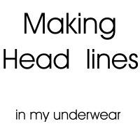 Making Head Lines