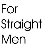 For Straight Men