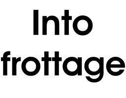 Into frottage