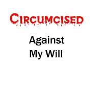 Circumcised against my will