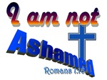 I AM NOT ASHAMED -