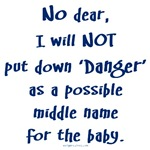 Danger is NOT my middle name
