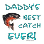Daddy's best catch ever