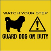 Watch Your Step Guard Dog on Duty
