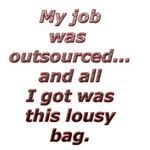 Outsourced...All I got was this lousy bag.