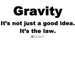Gravity. It's the law.