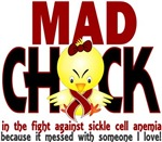 Mad Chick 1 Sickle Cell Anemia Shirts
