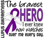 Bravest Hero I Knew Lupus Gifts