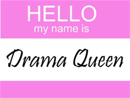 Hello My Name Is Drama Queen