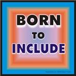 Born to Include