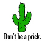 Don't be a prick.