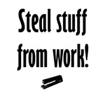 Steal Stuff From Work!
