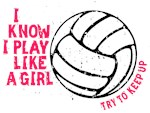 I Play Volleyball Like A Girl